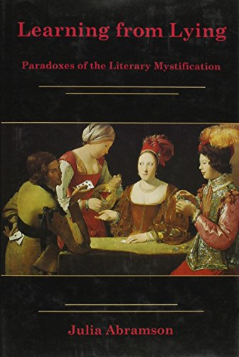 Learning from Lying: Paradoxes of the Literary Mystification (Hardback): Julia L. Abramson