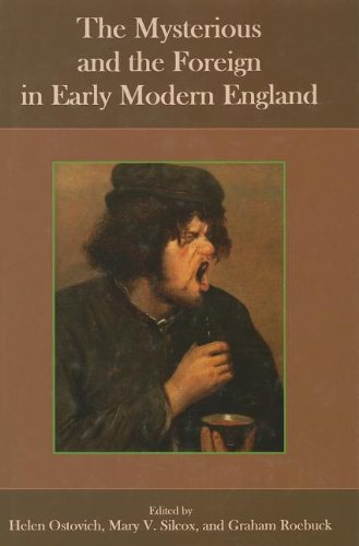9781611493009: The Mysterious and the Foreign in Early Modern England