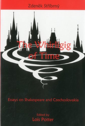 The Whirligig of Time: Essays on Shakespeare and Czechoslovakia (Hardback): Zdenek Stribrny