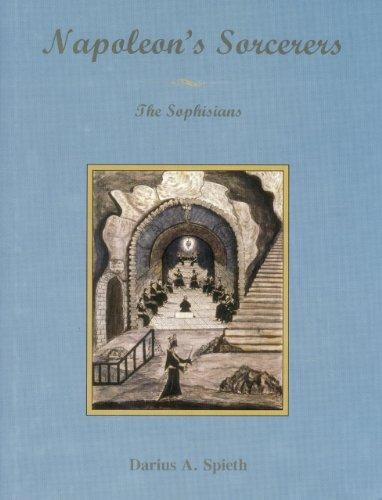 Napoleon's Sorcerers: The Sophisians: Darius A. Spieth