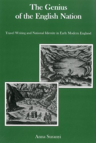The Genius of the English Nation: Travel Writing and National Identity in Early Modern England (...