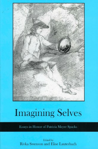 Imagining Selves: Essays in Honor of Patricia Meyer Spacks (Hardback): Rivka Swenson