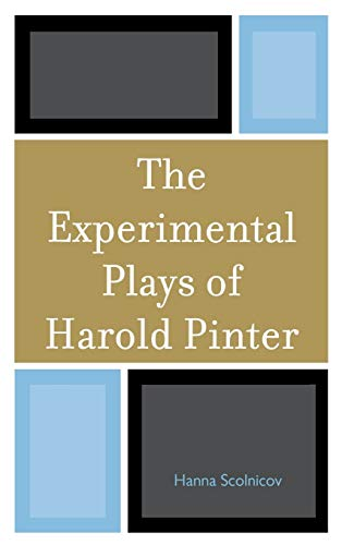 The Experimental Plays of Harold Pinter (Hardback): Hanna Scolnicov