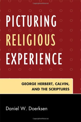 Picturing Religious Experience: George Herbert, Calvin, and the Scriptures (Hardback): Daniel W. ...