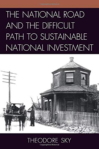 9781611494891: The National Road and the Difficult Path to Sustainable National Investment