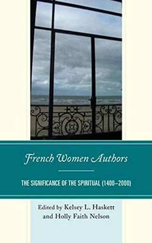 French Women Authors: Haskett, Kelsey; Nelson, Dr. Holly Faith