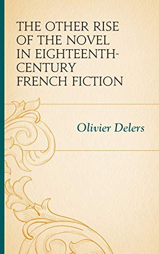 9781611495812: The Other Rise of the Novel in Eighteenth-Century French Fiction