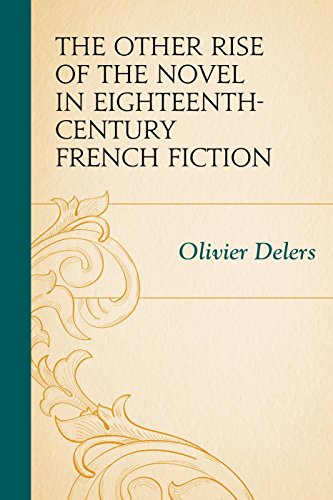 9781611495836: The Other Rise of the Novel in Eighteenth-Century French Fiction