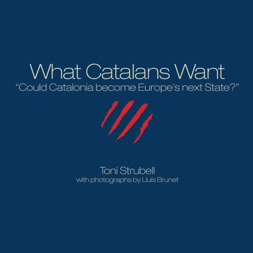 9781611500097: What Catalans Want