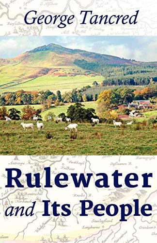 Rulewater and its People (Paperback): George Tancred