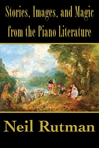 9781611531497: Stories, Images, and Magic from the Piano Literature