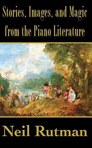9781611531725: Stories, Images, and Magic from the Piano Literature