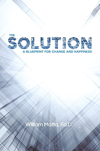 9781611580440: The Solution: A Blueprint for Change and Happiness