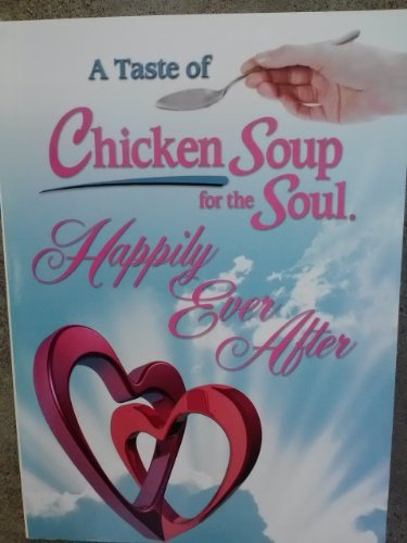 Happily Ever After (A Taste of Chicken: Jack Canfield, Mark