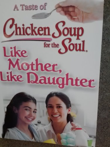 Like Mother, Like Daughter (A Taste of: Canfield, Jack; Hansen,