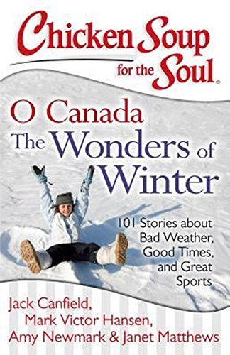 Chicken Soup for the Soul: O Canada: Canfield, Jack, Hansen,