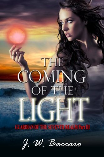 9781611602692: The Coming of the Light (Guardian of the Seventh Realm, Part 3)