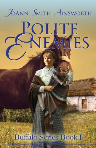 Polite Enemies [Buffalo Series Book 1]: Ainsworth, Joann Smith