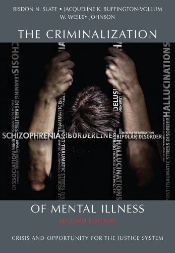 9781611630398: The Criminalization of Mental Illness: Crisis and Opportunity for the Justice System, Second Edition