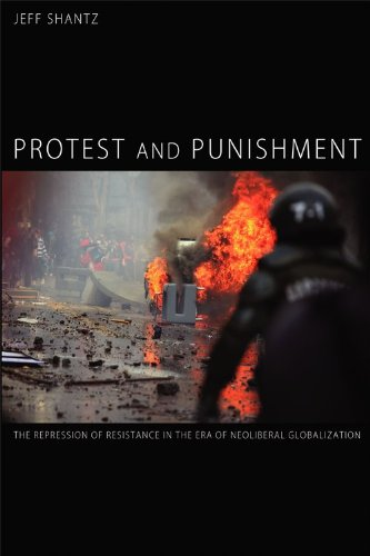 9781611630886: Protest and Punishment: The Repression of Resistance in the Era of Neoliberal Globalization