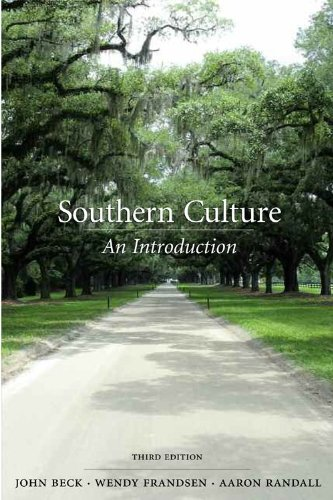 Southern Culture: An Introduction: Beck, John; Frandsen,