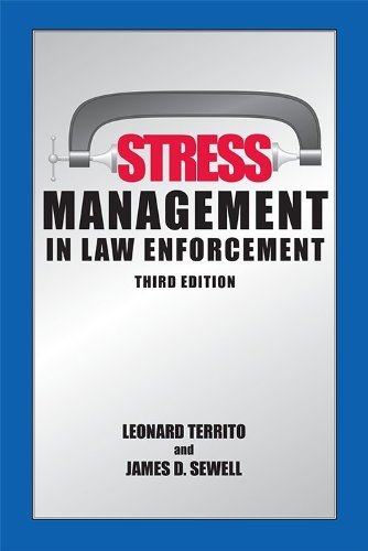 Stress Management in Law Enforcement, Third Edition: Leonard Territo, James