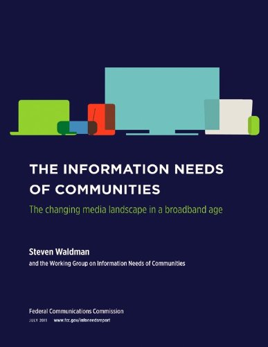 9781611631524: The Information Needs of Communities: The changing media landscape in a broadband age