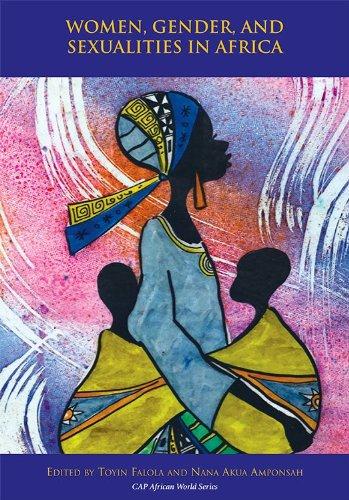 Women, Gender, and Sexualities in Africa: Toyin Falola; Nana