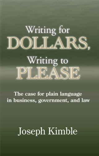 9781611631913: Writing for Dollars, Writing to Please: The Case for Plain Language in Business, Government, and Law