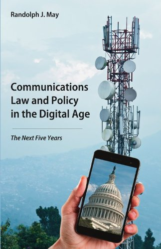 9781611632125: Communications Law and Policy in the Digital Age: The Next Five Years