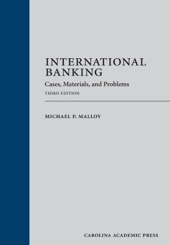 9781611632385: International Banking: Cases, Materials, and Problems: Third Edition