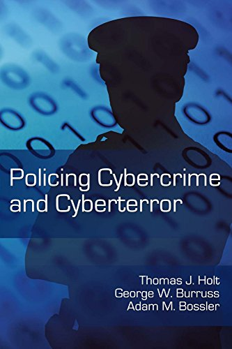 Policing Cybercrime and Cyberterror: Thomas J. Holt,