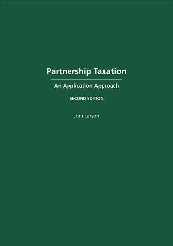 Partnership Taxation: An Application Approach, Second Edition: Joni Larson