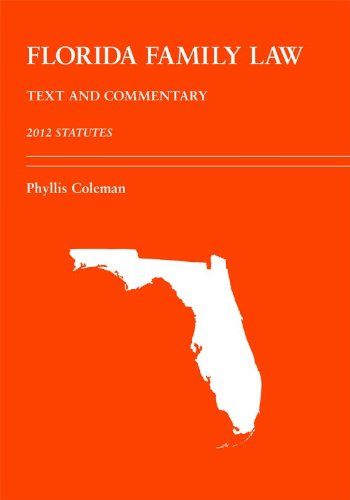 9781611632996: Florida Family Law: Text and Commentary, 2012 Statutes