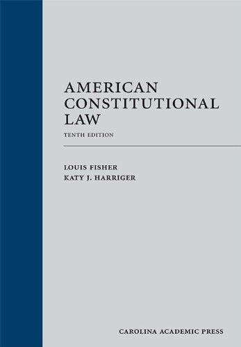 American Constitutional Law, Tenth Edition: Fisher, Louis; Harriger, Katy J.