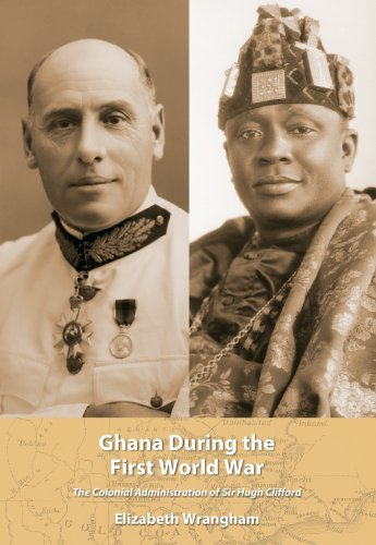 9781611633603: Ghana During the First World War: The Colonial Administration of Sir Hugh Clifford (African World)
