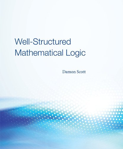 9781611633689: Well-Structured Mathematical Logic