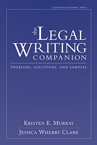 The Legal Writing Companion: Problems, Solutions, and Samples: Murray, Kristen E.; Clark, Jessica ...