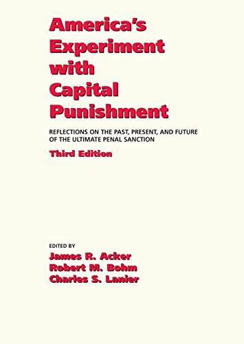 9781611633856: America's Experiment with Capital Punishment: Reflections on the Past, Present, and Future of the Ultimate Penal Sanction, Third Edition