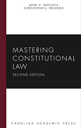 Mastering Constitutional Law, Second Edition (Carolina Academic: Knechtle, John C.;