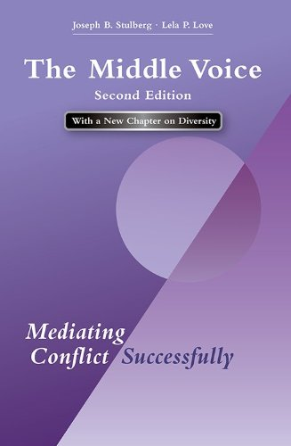 The Middle Voice : Mediating Conflict Successfully: Lela P. Love;