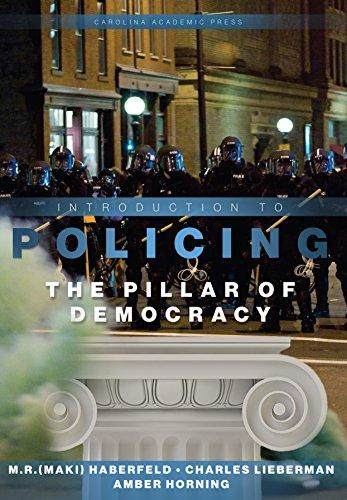 Introduction to Policing: The Pillar of Democracy: M.R. (Maki) Haberfeld,