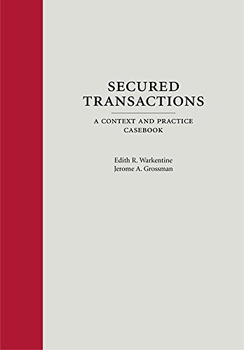 9781611634884: Secured Transactions: A Context and Practice Casebook