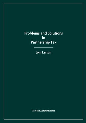 Problems and Solutions in Partnership Tax: Joni Larson