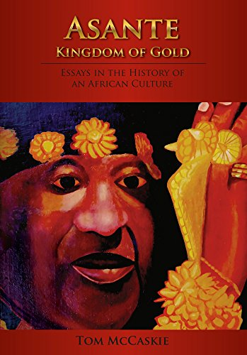 9781611635928: Asante, Kingdom of Gold: Essays in the History of an African Culture