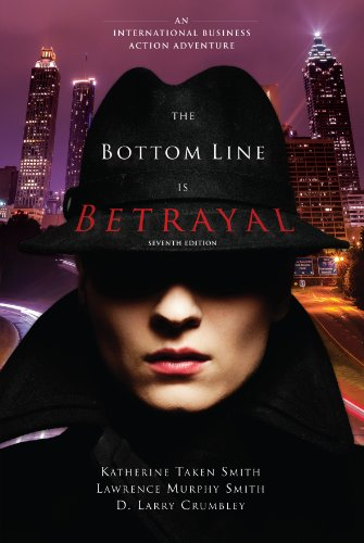 9781611636024: The Bottom Line Is Betrayal: An International Business Action Adventure