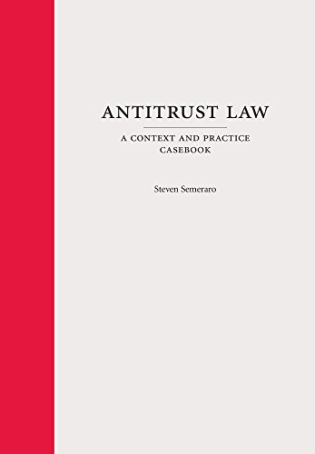 9781611636284: Antitrust Law: A Context and Practice Casebook (Carolina Academic Press Context and Practice Series)