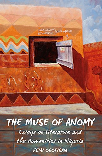 9781611637007: The Muse of Anomy: Essays on Literature and the Humanities in Nigeria (African World)