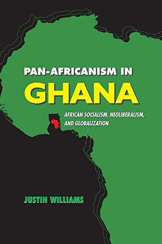9781611637472: Pan-Africanism in Ghana: African Socialism, Neoliberalism, and Globalization