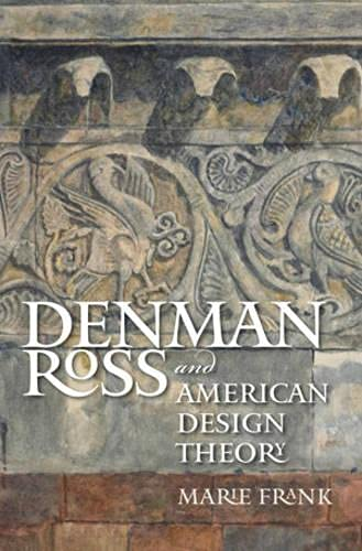 DENMAN ROSS AND AMERICAN DESIGN THEORY: Frank, Marie